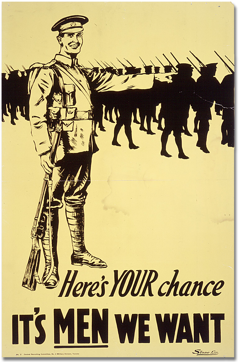 Here's your chance - It's men we want [Canada], [between 1914 and 1918]